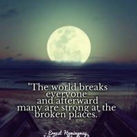 The world breaks everyone...